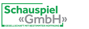 Schauspiel «GmbH»